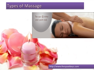 Types of Massages used by The Spa at BEYC