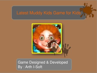 Latest Muddy Kids Game for Kids
