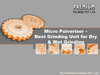 Micro Pulveriser - Best Grinding Unit for Dry