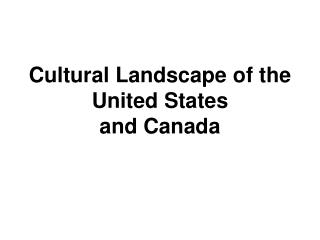 Cultural Landscape of the United States and Canada