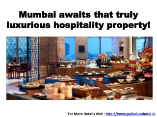 Mumbai awaits that truly luxurious hospitality property!