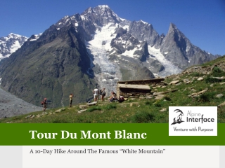"Tour Du Mont Blanc: A 10-Day Hike Around the Famous ""White M"