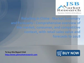 JSB Market Research: Retailing in China - Market Summary and