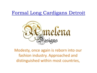Formal long Cardigans Detroit