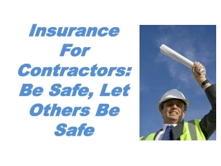 Insurance for Contractors: Be safe, let others be safe