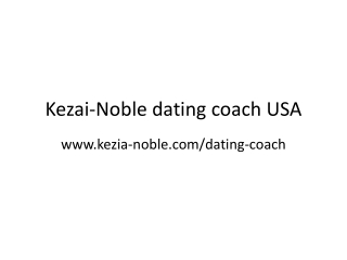 Kezai-Noble 's dating coach usa