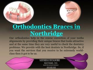 Orthodontics Braces in Northridge