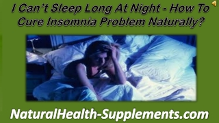 I Can't Sleep Long At Night - How To Cure Insomnia Problem N