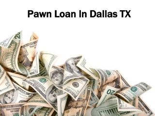 Pawn Loan In Dallas TX