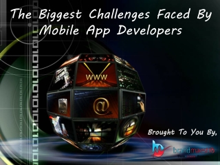 The Challenges Faced By Mobile App Developers These Days