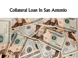 Collateral Loan In San Antonio