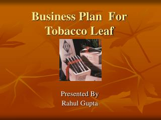 Business Plan  For Tobacco Leaf