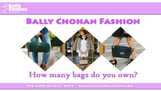 Bally Chohan Fashion - Trendy Handbags