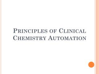 Principles of Clinical Chemistry Automation