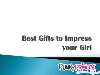 Best Gifts to Impress your Girl