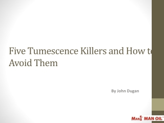 Five Tumescence Killers and How to Avoid Them