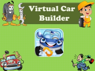 Virtual Car Builder Kids Game: Fabricate your Car Today