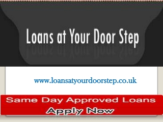 Doorstep Loans is a Perfect Solutions to Meet Instant Financ