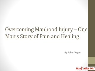 Overcoming Manhood Injury - One Man's Story of Pain