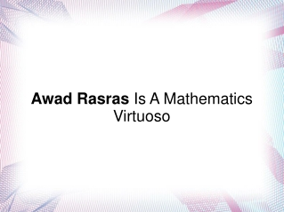 Awad Rasras Is A Mathematics Virtuoso