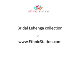 Exclusive Range of Bridal Lehenga Cholis Collection at Ethni