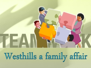 Westhills a family affair