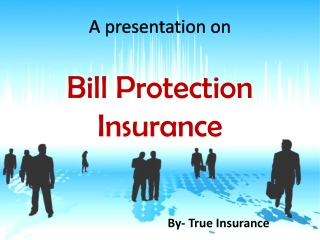 A Presentation on Bill Protection Insurance