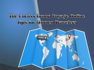 The Corliss Group Voyage Online tips for women travelers