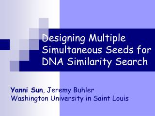 Designing Multiple Simultaneous Seeds for DNA Similarity Search