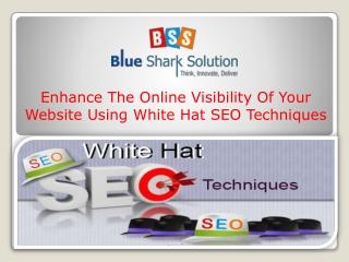 Enhance online visibility of website using whitehat tech