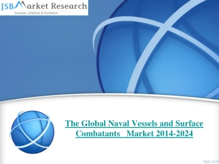 The Global Naval Vessels and Surface Combatants Market