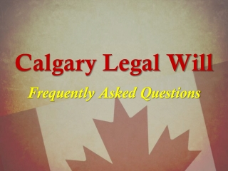 Calgary Legal Will Frequently Asked Question - Alberta Will