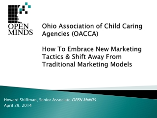 Ohio Association of Child Caring Agencies (OACCA) How To Embrace New Marketing Tactics & Shift Away From Traditional Ma