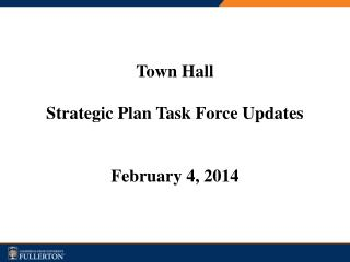 Town Hall Strategic Plan Task Force Updates February 4, 2014