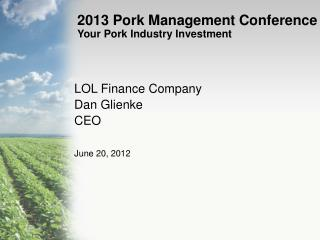 2013 Pork Management Conference Your Pork Industry Investment