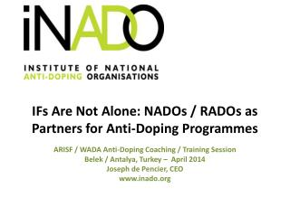 IFs Are Not Alone: NADOs / RADOs as Partners for Anti-Doping Programmes