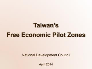 Taiwan's Free Economic Pilot Zones