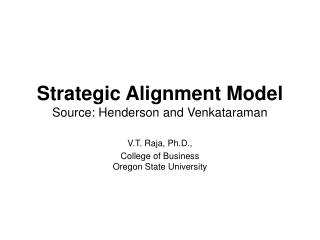 Strategic Alignment Model Source: Henderson and Venkataraman