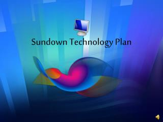 Sundown Technology Plan