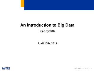 An Introduction  to Big  Data Ken Smith