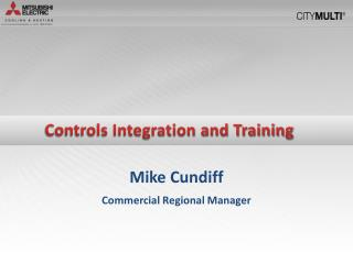 Mike Cundiff Commercial Regional Manager
