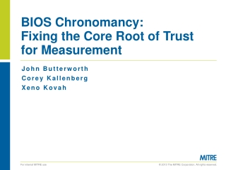 BIOS  Chronomancy : Fixing the Core Root of Trust for Measurement