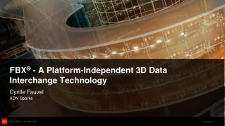 FBX ®  -  A Platform-Independent 3D Data Interchange Technology