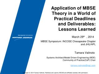 Application of MBSE Theory in a World of Practical Deadlines and Deliverables: Lessons Learned