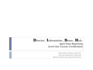 D irector .  I nformation .  S hare .  H ub .  April Data Reporting Level One Course Certification