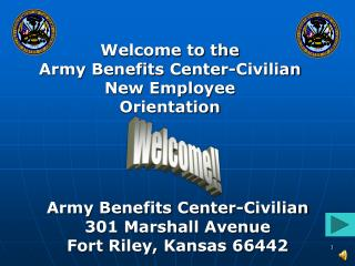 Army Benefits Center-Civilian 301 Marshall Avenue Fort Riley, Kansas 66442