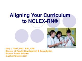 Aligning Your Curriculum  to NCLEX-RN ®