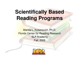 Scientifically Based  Reading Programs