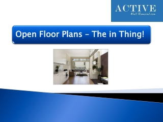 Open Floor Plans – The in Thing!
