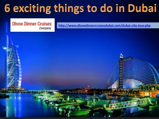 6 Exciting Things To Do In Dubai